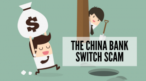 China Bank Switch Scam