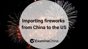 importing fireworks from China