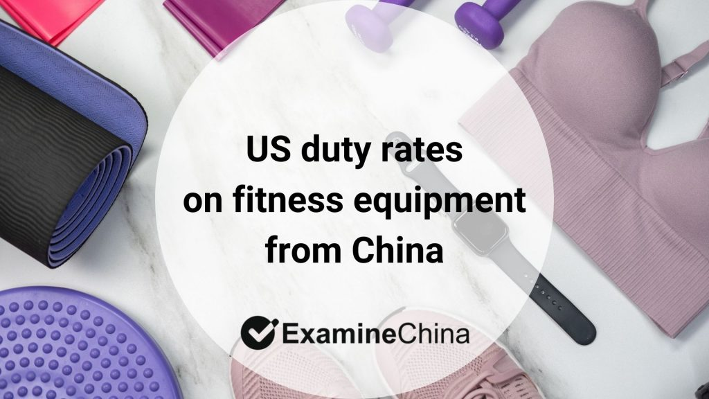 US duty rates on fitness equipment from China
