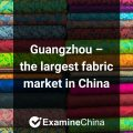 Guangzhou the largest fabric market in China