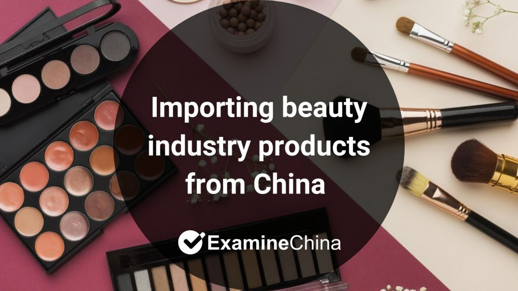 Importing beauty industry products from China