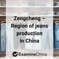 Zencheng region of jeans production in China