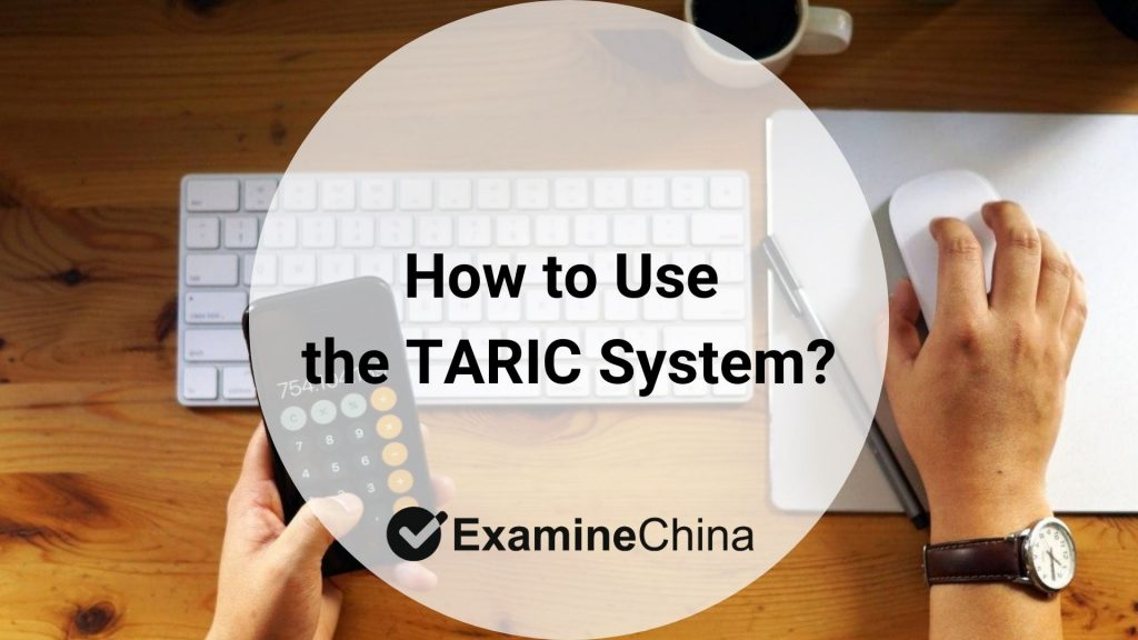 How to Use the Taric system?