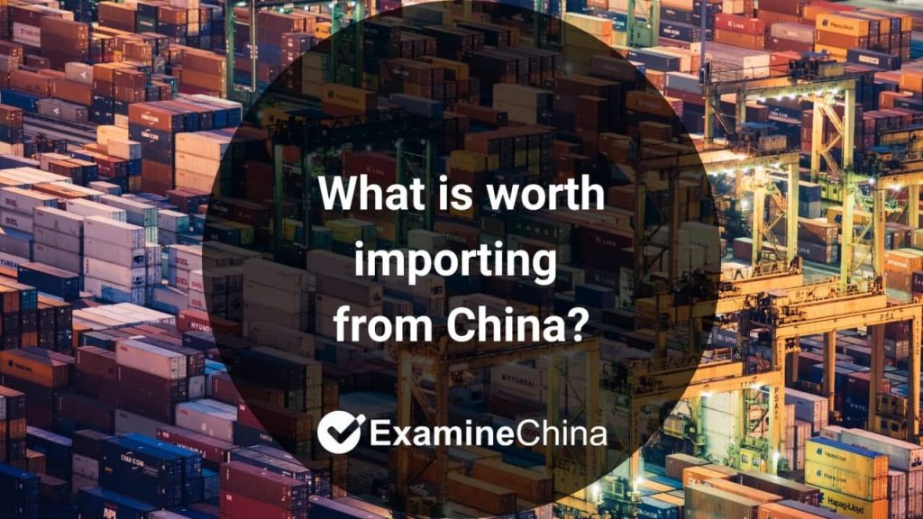 What is worth importing from china