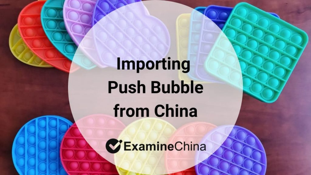 importing Push Bubble from China