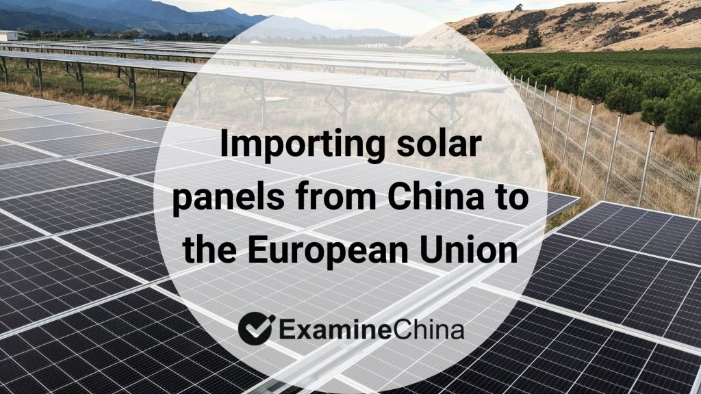 Importing solar panels from China to the European Union