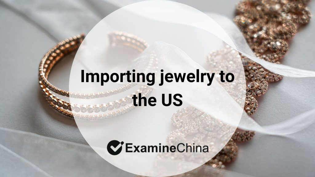 Importing jewelry to the US