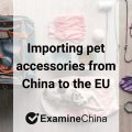 Importing pet accessories from China