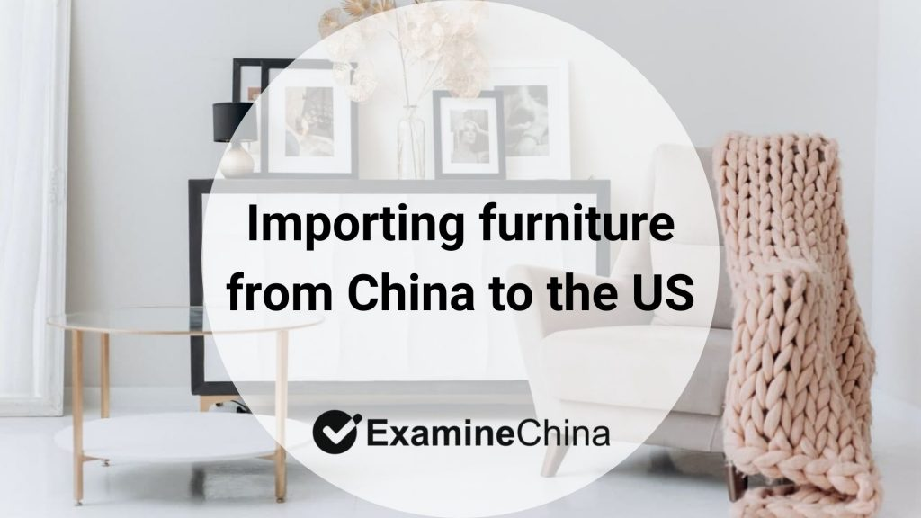Importing furniture from China to the US