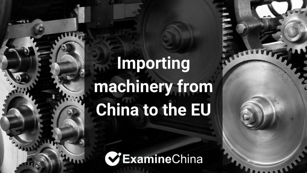Importing machinery from China to the EU