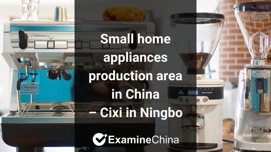Small home appliances production area in China – Cixi in Ningbo